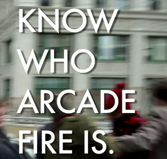 Know Who Arcade Fire Is…