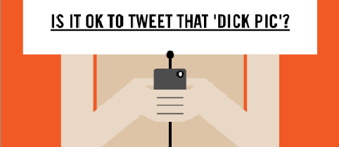 Is It OK To Tweet That 'Dick Pic'?: Infographic