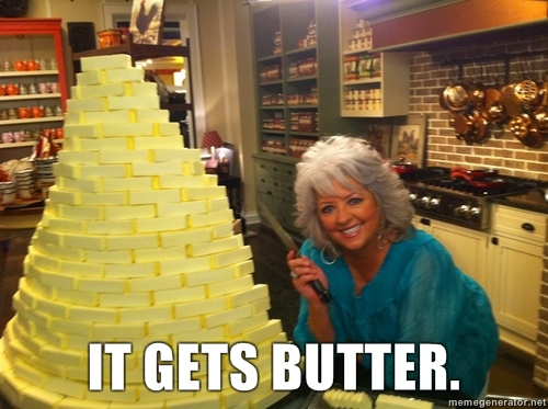 it gets butter, paula deen it gets better, paula dean it gets butter