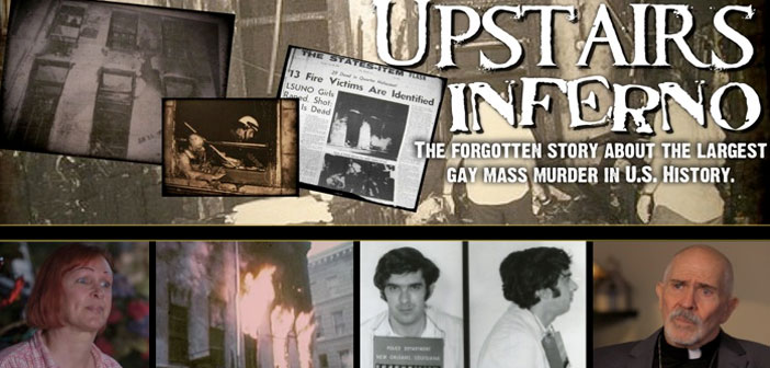 'Upstairs Inferno' Recounts the Gay Mass Murder You Didn't Know About