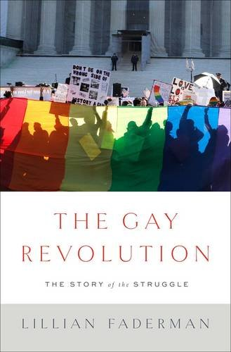 The Gay Revolution: The Story of the Struggle by Lillian Faderman