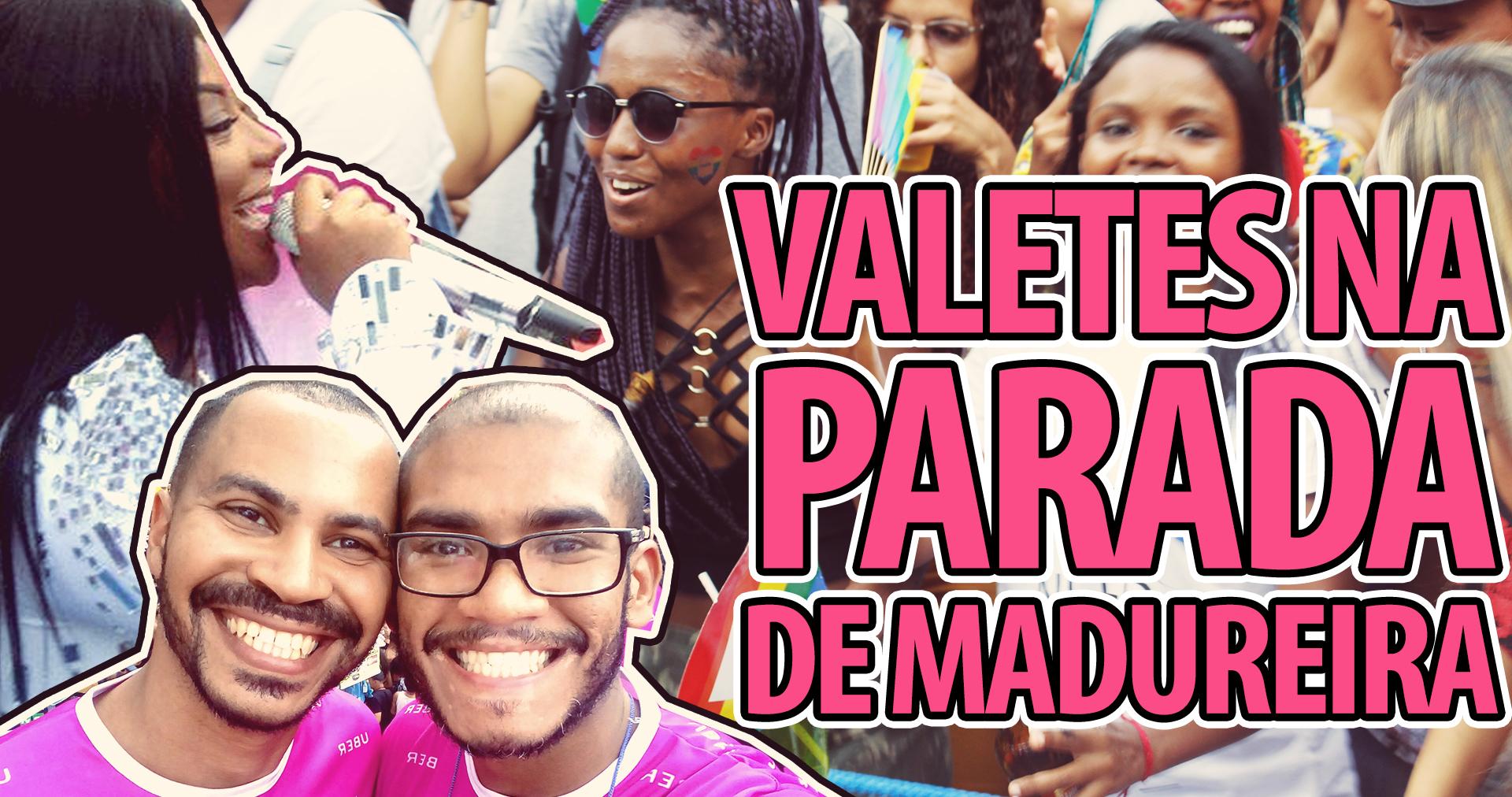 Madureira bombou com a parada LGBT e os Valetes mostram tudo (vídeo)